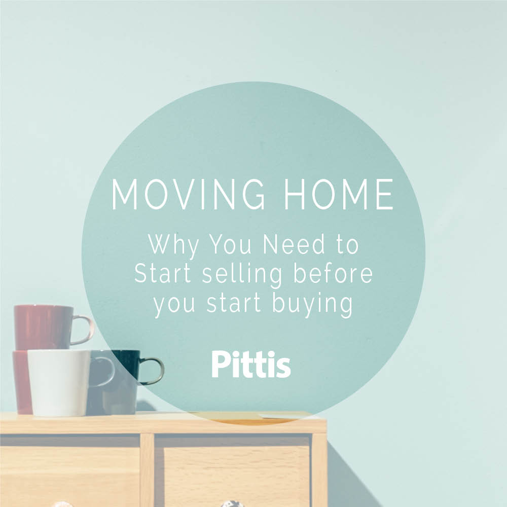 Moving Home: Why You Need to Start Selling Before You Start Buying